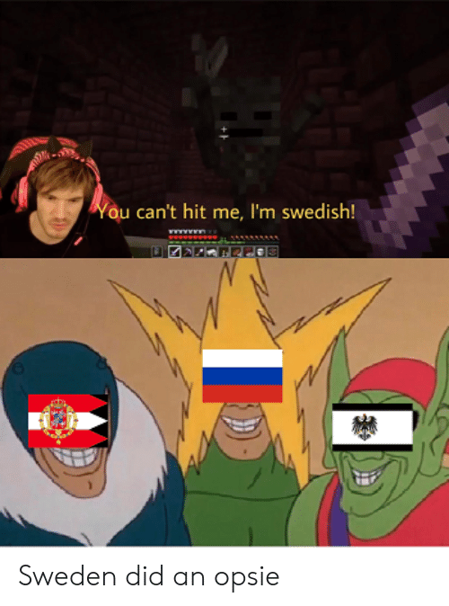 Sweden: You can't hit me, I'm swedish! Sweden did an opsie