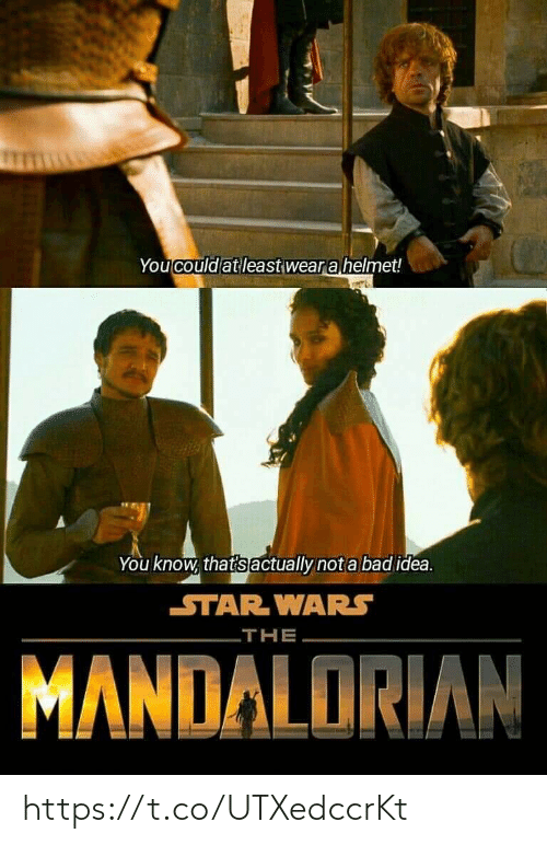 helmet: You could at least wear a helmet!  You know, that's actually not a bad idea.  STAR WARS  THE  MANDALORIAN https://t.co/UTXedccrKt