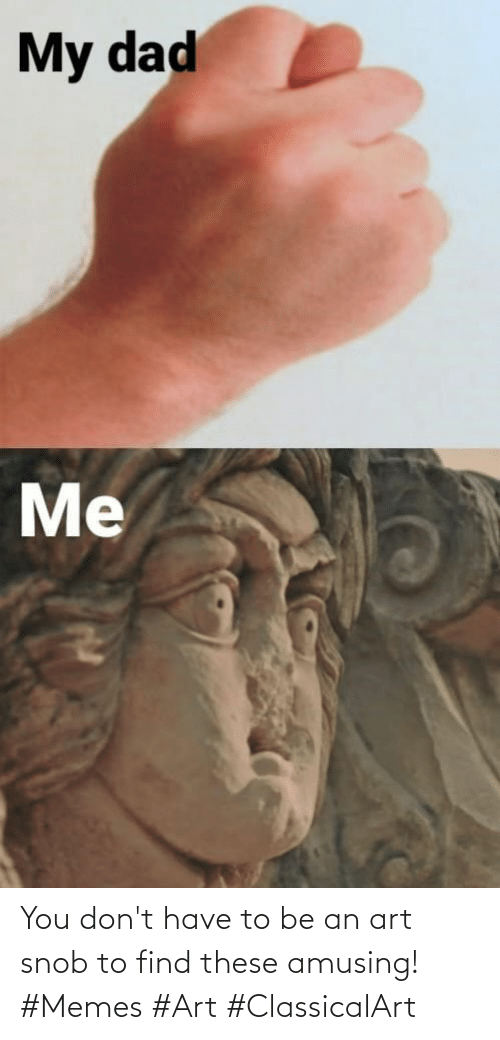 To Find: You don't have to be an art snob to find these amusing! #Memes #Art #ClassicalArt