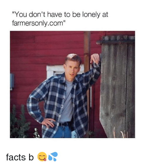 Memes  F0 9f A4 96 And Farmers Only You Dont Have To Be