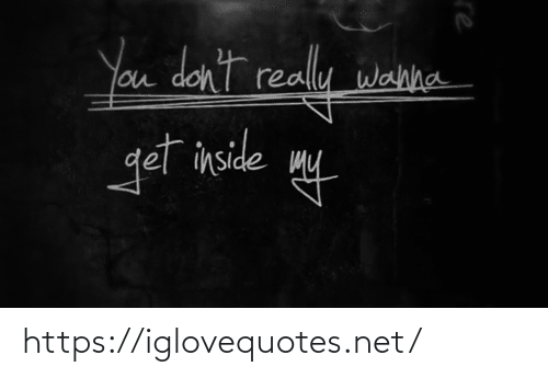 Net, You, and Inside: You don't really wahha  get inside my https://iglovequotes.net/