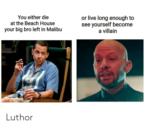 malibu: You either die  at the Beach House  or live long enough to  see yourself become  a villain  your big bro left in Malibu Luthor