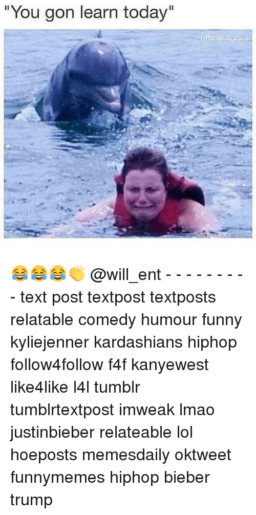 """Funni: """"You gon learn today"""" 😂😂😂👏 @will_ent - - - - - - - - - text post textpost textposts relatable comedy humour funny kyliejenner kardashians hiphop follow4follow f4f kanyewest like4like l4l tumblr tumblrtextpost imweak lmao justinbieber relateable lol hoeposts memesdaily oktweet funnymemes hiphop bieber trump"""