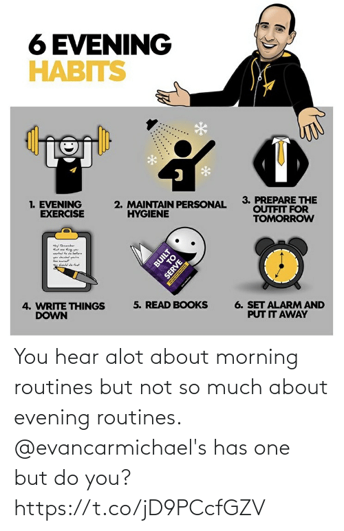 hear: You hear alot about morning routines but not so much about evening routines. @evancarmichael's has one but do you? https://t.co/jD9PCcfGZV
