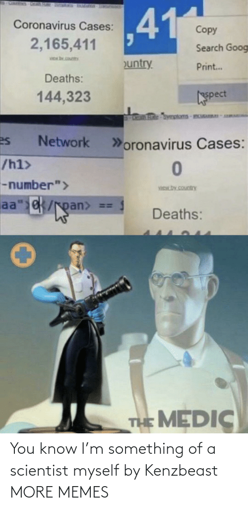 myself: You know I'm something of a scientist myself by Kenzbeast MORE MEMES