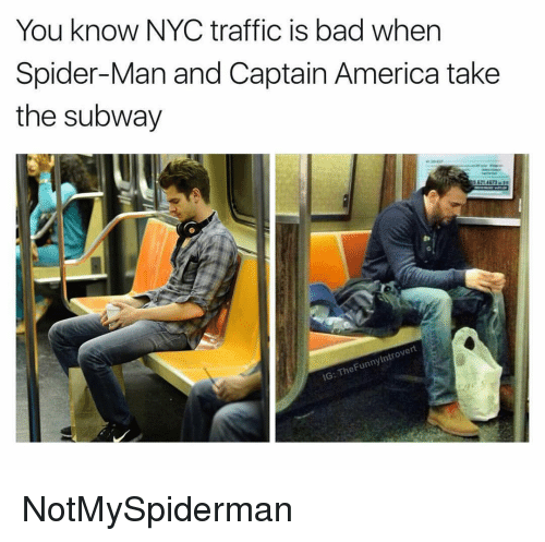 America, Bad, and Spider: You know NYC traffic is bad when  Spider-Man and Captain America take  the subway  21 4673  IG: TheFunnylntrovert NotMySpiderman
