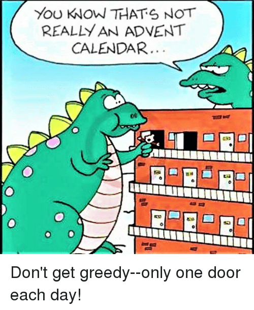 Calendar, Episcopal Church , and Only One: YOU KNOW THATS NOT  REALLY AN ADVENT  CALENDAR.. Don't get greedy--only one door each day!
