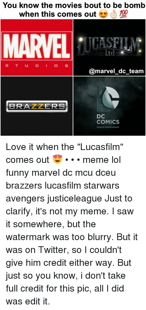 """Funny Marvel: You know the movies bout to be bomb  when this comes out  100  Ltd  S T U D I O S  marvel dc team  DC  COMICS  FROM DC ENTERTAINMENT Love it when the """"Lucasfilm"""" comes out 😍 • • • meme lol funny marvel dc mcu dceu brazzers lucasfilm starwars avengers justiceleague Just to clarify, it's not my meme. I saw it somewhere, but the watermark was too blurry. But it was on Twitter, so I couldn't give him credit either way. But just so you know, i don't take full credit for this pic, all I did was edit it."""