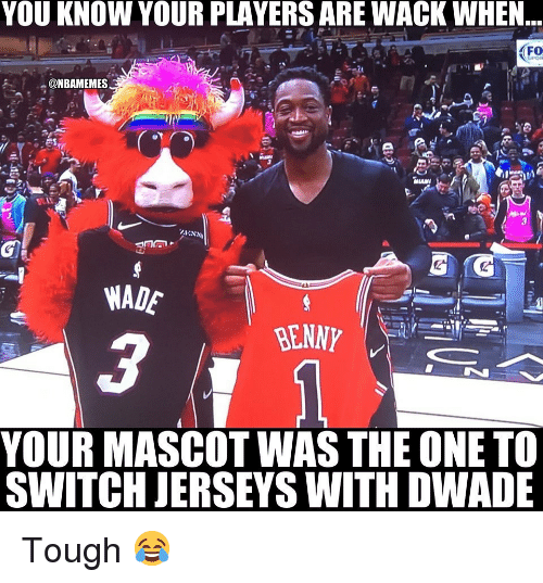 jerseys: YOU KNOW YOUR PLAYERS ARE WACK WHEN  FO  @NBAMEMES  WADE  BENNY  YOUR MASCOT WAS THE ONE TO  SWITCH JERSEYS WITH DWADE Tough 😂