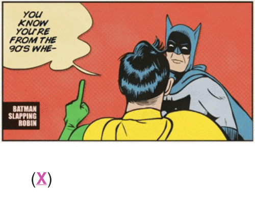 """Batman, Target, and youtube.com: you  KNOW  YOURE  FROM THE  BATMAN  SLAPPING  ROBIN <blockquote> <p>(<strong><a href=""""http://www.youtube.com/watch?v=moGakgI6ldw"""" title=""""ANIMEME 17"""" target=""""_blank"""">X</a></strong>)</p> </blockquote>"""