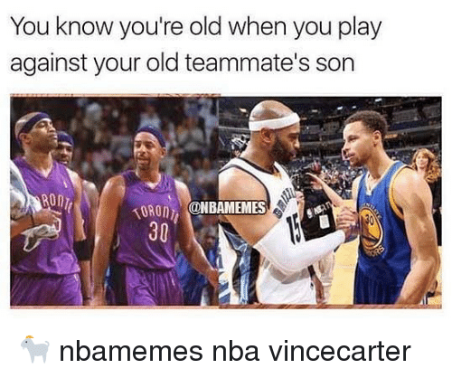 Sonned: You know you're old when you play  against your old teammate's son  TORO ONBAMEMES  30 🐐 nbamemes nba vincecarter