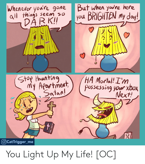 light: You Light Up My Life! [OC]