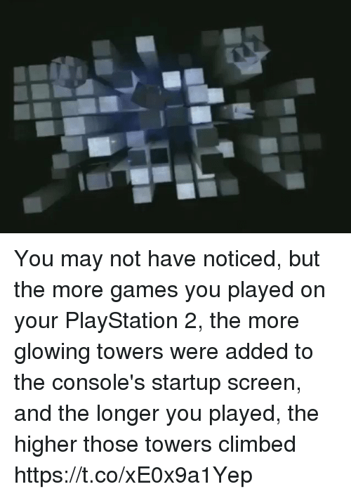 PlayStation, Games, and Playstation 2: You may not have noticed, but the more games you played on your PlayStation 2, the more glowing towers were added to the console's startup screen, and the longer you played, the higher those towers climbed https://t.co/xE0x9a1Yep