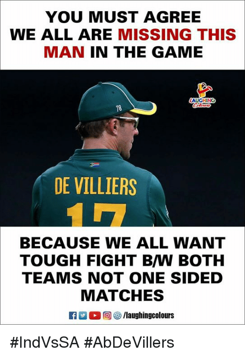 b&w: YOU MUST AGREE  WE ALL ARE MISSING THIS  MAN IN THE GAME  DE VILLIERS  BECAUSE WE ALL WANT  TOUGH FIGHT B/W BOTH  TEAMS NOT ONE SIDED  MATCHES  ○回參/laughingcolours #IndVsSA #AbDeVillers