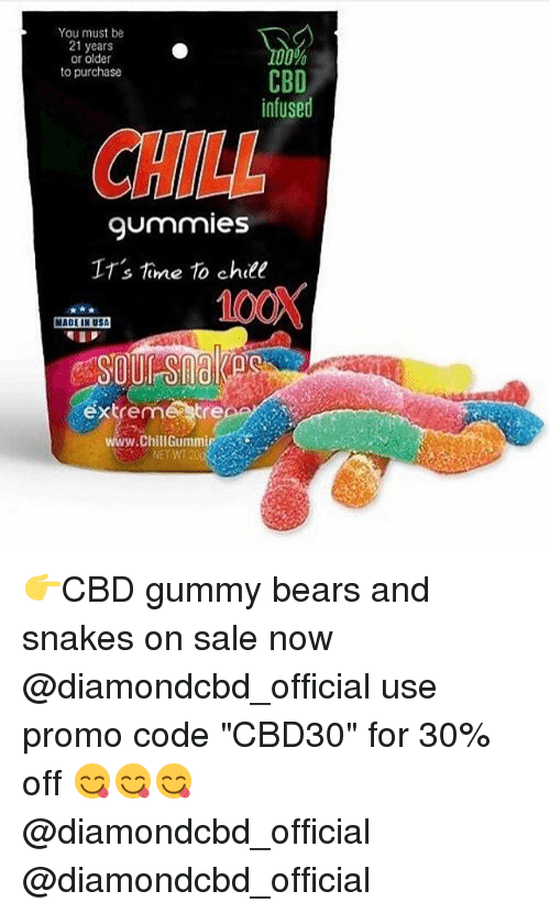 "Memes, Bears, and Snakes: You must be  21 years  or older  to purchase  CBD  infused  gummies  s lame 10 che  MADE IN USA  SOULS  extrem  tre  www.chillGUmmingA  NE WT 👉CBD gummy bears and snakes on sale now @diamondcbd_official use promo code ""CBD30"" for 30% off 😋😋😋 @diamondcbd_official @diamondcbd_official"