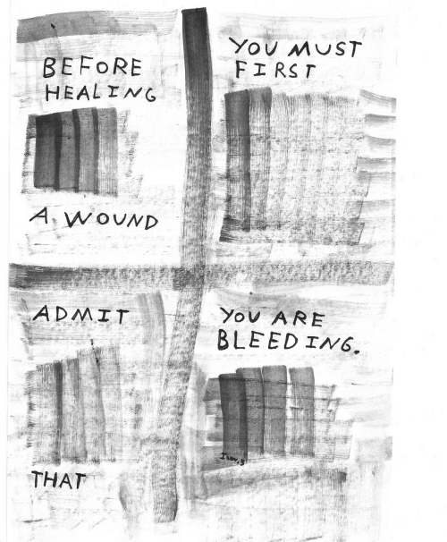 ing: You MUST  FIRST  BEFORE  HEALING  A. WOUND  You ARE  BLEED ING.  ADMIT  THAT