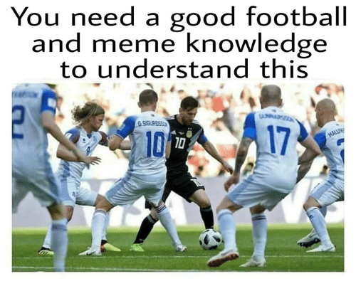 Football, Meme, and Memes: You need a good football  and meme knowledge  to understand this  G.SIGURDSS  10  17