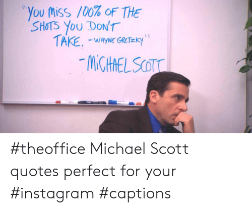 "Instagram, Michael Scott, and Michael: ""You (NSS 100% OF THE  SHOTS You DON'T #theoffice Michael Scott quotes perfect for your #instagram #captions"