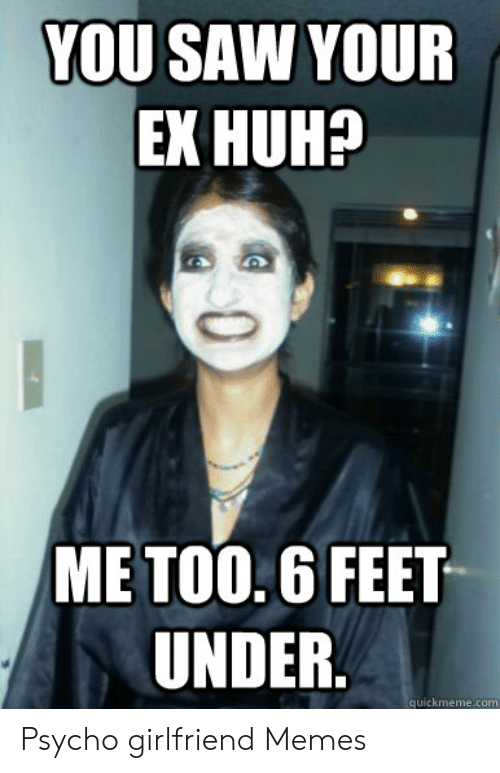 You Saw Your Ek Huh Me Too6 Feet Under Psycho Girlfriend Memes Huh Meme On Ballmemes Com Unique huh meme stickers designed and sold by artists. you saw your ek huh me too6 feet under