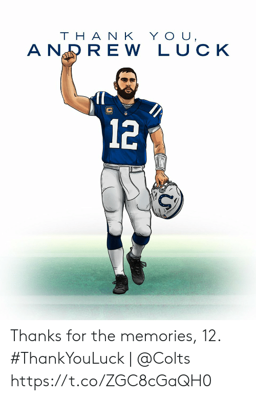 Indianapolis Colts, Memes, and Luck: YOU,  THA N K  A NRRE W LUCK  12 Thanks for the memories, 12.  #ThankYouLuck | @Colts https://t.co/ZGC8cGaQH0