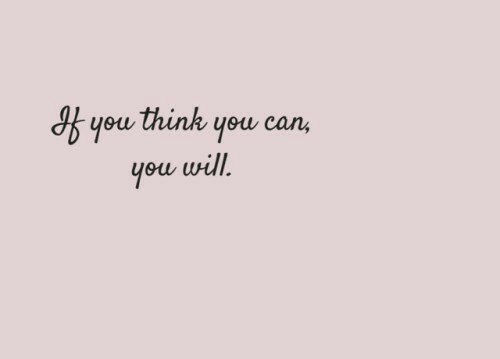 Can, Will, and Think: you think you can,  you will