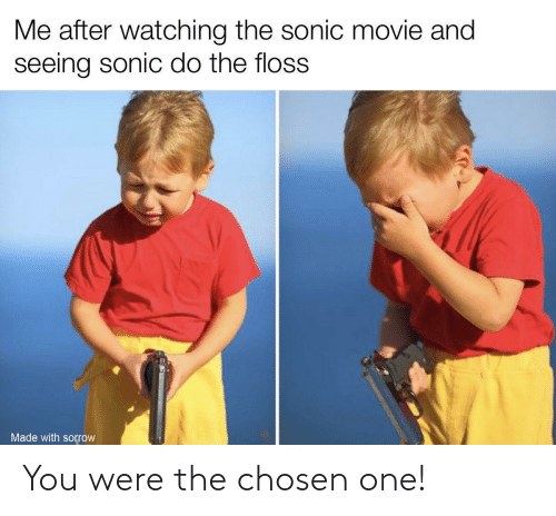 the chosen one: You were the chosen one!
