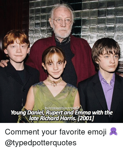 richard harris: Young Daniel, Rupert and Emma with the  late Richard Harris., [2001] Comment your favorite emoji 🐙 @typedpotterquotes