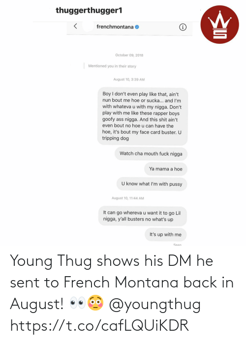 august: Young Thug shows his DM he sent to French Montana back in August! 👀😳 @youngthug https://t.co/cafLQUiKDR