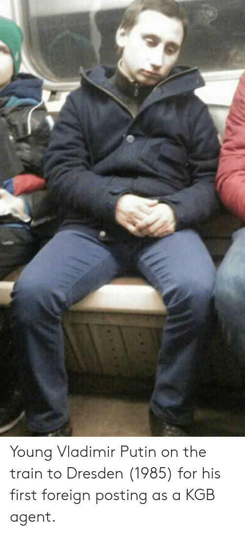 kgb: Young Vladimir Putin on the train to Dresden (1985) for his first foreign posting as a KGB agent.