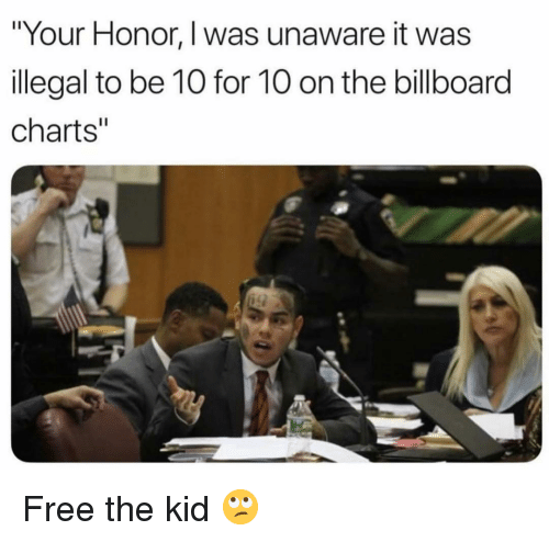 """Billboard, Funny, and Free: Your Honor, I was unaware it was  llegal to be 10 for 10 on the billboard  charts"""" Free the kid 🙄"""