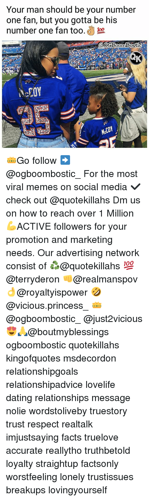 fanning: Your man should be vour number  one fan, but you gotta be his  number one fan too. 3  0GBoomBostiC  Mel 👑Go follow ➡@ogboombostic_ For the most viral memes on social media ✔check out @quotekillahs Dm us on how to reach over 1 Million💪ACTIVE followers for your promotion and marketing needs. Our advertising network consist of ♻@quotekillahs 💯@terryderon 👊@realmanspov 👌@royaltyispower 🤣@vicious.princess_ 👑@ogboombostic_ @just2vicious😍🙏@boutmyblessings ogboombostic quotekillahs kingofquotes msdecordon relationshipgoals relationshipadvice lovelife dating relationships message nolie wordstoliveby truestory trust respect realtalk imjustsaying facts truelove accurate reallytho truthbetold loyalty straightup factsonly worstfeeling lonely trustissues breakups lovingyourself