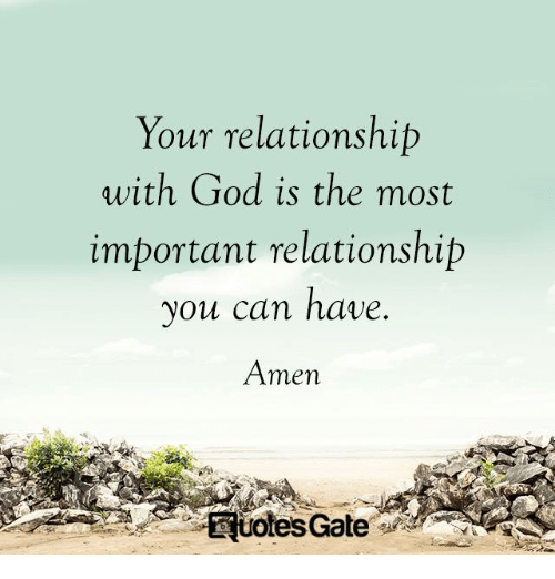 totes: Your relationship  with God is the most  important relationship  you can have  Amen  totes Gate