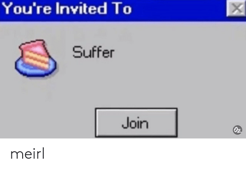 suffer: You're Invited To  Suffer  Join  0z meirl