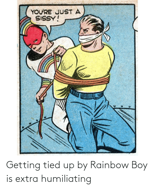 extra: YOU'RE JUST A  SISSY! Getting tied up by Rainbow Boy is extra humiliating