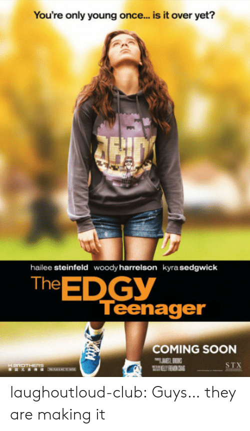 Kyra: You're only young once... is it over yet?  hailee steinfeld  woody harrelson  kyra sedgwick  The EDGY  Teenager  COMING SOON  STX laughoutloud-club:  Guys… they are making it