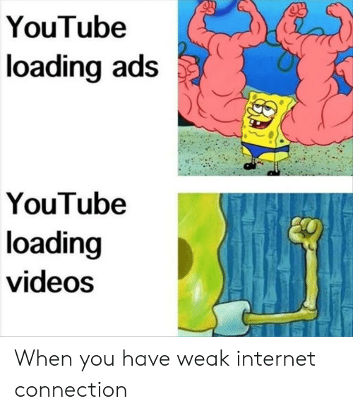 Internet, Videos, and youtube.com: YouTube  loading ads  YouTube  loading  videos When you have weak internet connection