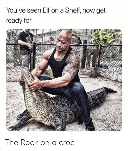 Elf, The Rock, and Rock On: You've seen Elf on a Shelf  now get  ready for The Rock on a croc