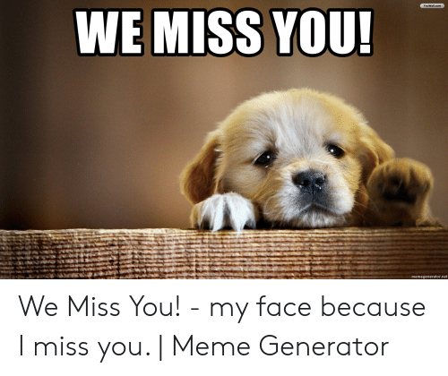 25 Best Memes About I Miss You Meme Generator I Miss You
