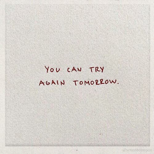 Tomorrow, Can, and  Again: Yov CAN TRY  AGAIN TOMORROW  @seventeengos