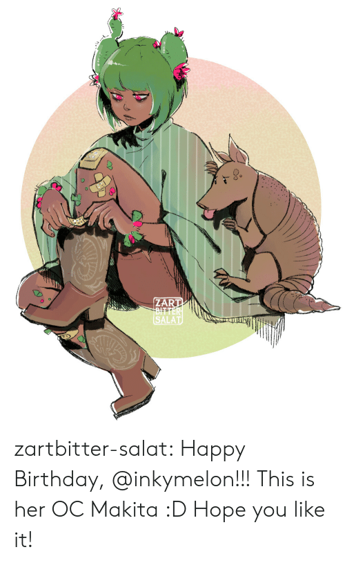 You Like It: ZART  BITTER  SALAT zartbitter-salat:  Happy Birthday, @inkymelon!!! This is her OC Makita :D Hope you like it!