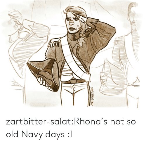 So Old: ZARTBITFER SALAT zartbitter-salat:Rhona's not so old Navy days :I