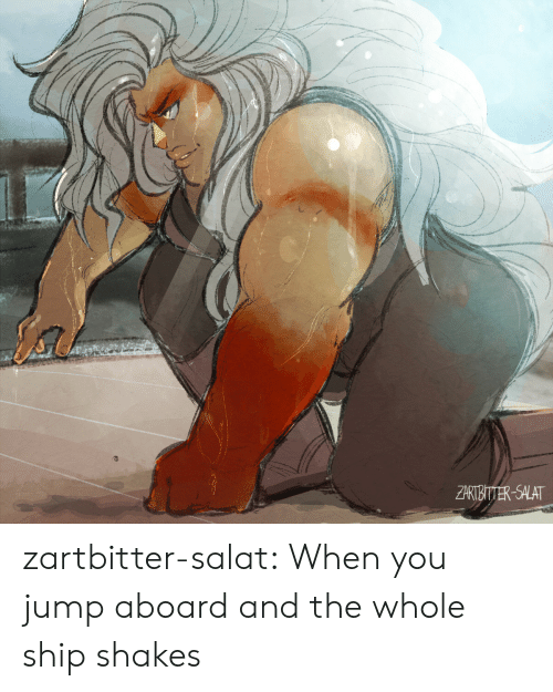 Tumblr, Blog, and Com: ZARTBITTER-SALAT zartbitter-salat:  When you jump aboard and the whole ship shakes