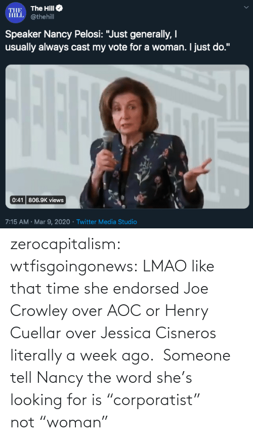 "Word: zerocapitalism: wtfisgoingonews: LMAO like that time she endorsed Joe Crowley over AOC or Henry Cuellar over Jessica Cisneros literally a week ago.  Someone tell Nancy the word she's looking for is ""corporatist"" not ""woman"""