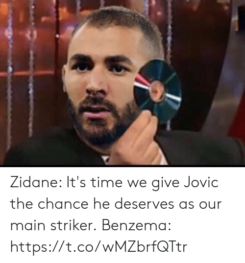 Memes, Time, and 🤖: Zidane: It's time we give Jovic the chance he deserves as our main striker.  Benzema: https://t.co/wMZbrfQTtr