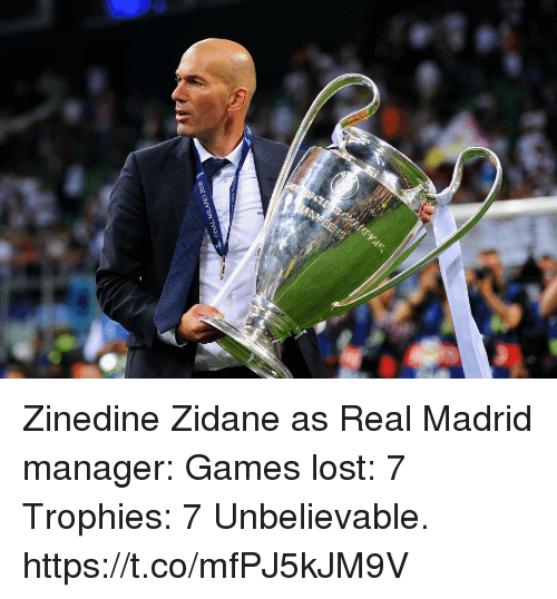 Real Madrid, Soccer, and Lost: Zinedine Zidane as Real Madrid manager:   Games lost: 7 Trophies: 7  Unbelievable. https://t.co/mfPJ5kJM9V