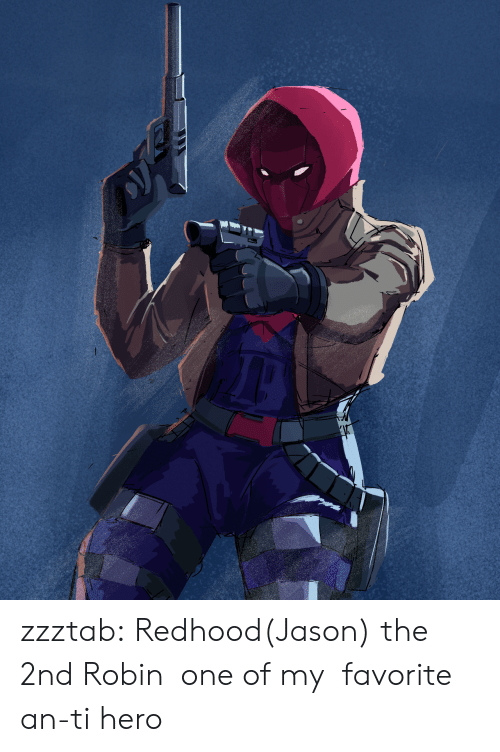 Target, Tumblr, and Blog: zzztab: Redhood(Jason) the 2nd Robin!one of my   favorite an-ti hero!
